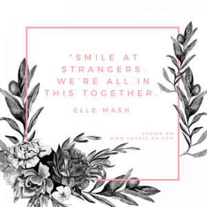 smile-with-strangers-we-are-all-in-this-together
